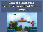 Travel Biratnagar For the View of Real Nature in Nepal