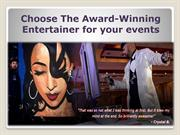 Choose The Award-Winning Entertainer for your events