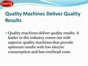 Quality Machines Deliver Quality Results