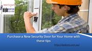 Purchase a New Security Door for Your Home with these tips