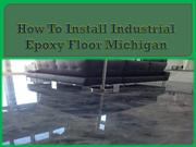 How To Install Industrial Epoxy Floor Michigan