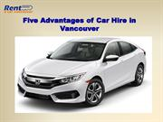 Five Advantages of Car Hire in Vancouver