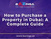 How to Purchase a Property in Dubai A Complete Guide