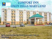 Comfort Inn Oxon Hills – One of the Top Hotels for Business Travelers
