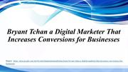 Bryant Tchan a Digital Marketer That Increases Conversions for Busines