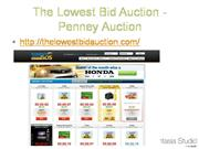 The Lowest Bid Auction - Penny Auction
