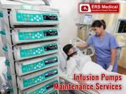 Certified Infusion Pumps maintenance service from ERS Medical!
