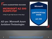 Microsoft AZ-300 Dumps pdf - Officially Created Az-300 Exam Dumps