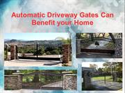 Automatic Driveway Gates Can Benefit your Home