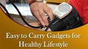 Easy to Carry Gadgets for Healthy Lifestyle