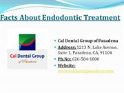 Facts About Endodontic Treatment   Root Canals   Pasadena CA
