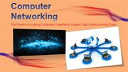 Computer Networking: The Practice of Linking Computers Together