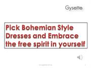 Pick Bohemian Style Dresses and Embrace the free spirit in yourself