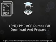 Real PMI-ACP Dumps Pdf - Innovation On Its Peak