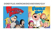 Disney Plus: American dad and family guy not to be featured