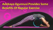 Adebayo Ogunnusi Provides Some Benefits Of Regular Exercise