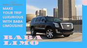 Make your Trip Luxurious with Baba Limousine