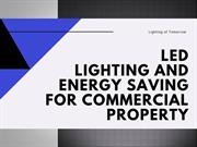 LED Lighting and Energy Saving for Commercial Property