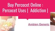 What is Percocet? Uses Of Percocet | Side Effects | Precautions |