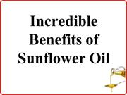 Incredible Benefits of Sunflower Oil