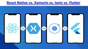 React Native vs. Xamarin vs. Ionic vs. Flutter: Which is best?