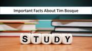 Important Facts About Tim Bosque