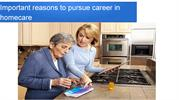 Important reasons to pursue career in homecare