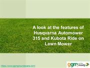 A look at the features of Husqvarna Automower 315 and Kubota Ride on L