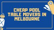 Cheap Pool Table Movers in Melbourne