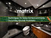 Techniques To Solve Some Commonly Occurring Shower Problems
