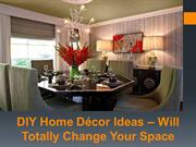 DIY Home Décor Ideas – Will Totally Change Your Space