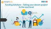 Funding Solutions - Taking your dream project to the next level
