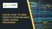 Know how to seek profits from Reliable Forex Signal Providers