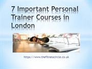 7 Important Personal Trainer Courses in London