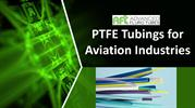PTFE Tubings for Aviation Industries - Aftubes