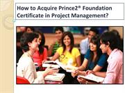 How to Acquire Prince2® Foundation Certificate in Project Management