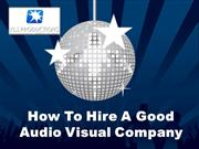 How To Hire A Good Audio Visual Company
