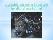 Is graphic designing important for digital marketing