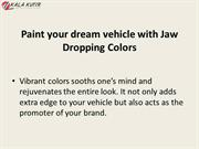 Paint your dream vehicle with Jaw Dropping Colors