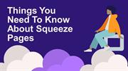 Things You Need To Know About Squeeze Pages