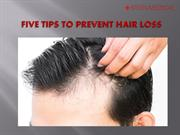 Five Tips to Prevent Hair Loss