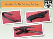 Sarco Inc. Has The Colt Parts You Need
