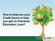 How to Improve your Credit Score to help you get an Overseas Education