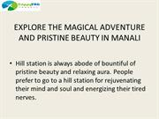 EXPLORE THE MAGICAL ADVENTURE AND PRISTINE BEAUTY IN MANALI