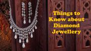 Things to Know about Diamond Jewellery