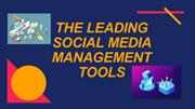 THE LEADING SOCIAL MEDIA MANAGEMENT TOOLS