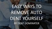 Easy Ways to Remove Auto Dent Yourself by Dent Dominator!