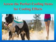 Access the Perfect Cooling Items for Cooling Effects