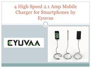 4 High Speed 2.1 Amp Mobile Charger for Smartphones by Eyuvaa