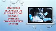 How Cloud Telephony or Cloud PBX can change